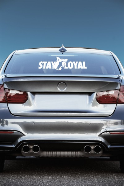 Stay Loyal Rear Window Decal