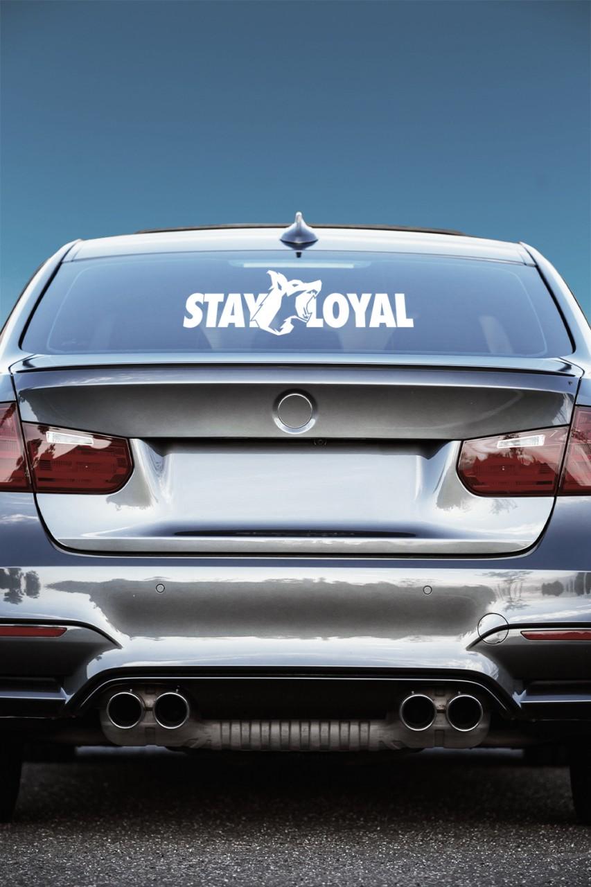 Stay Loyal Rear Window Decal